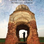 """New book """"THE QUEST CONTINUES: LOST HERITAGE The Sikh legacy in Pakistan"""""""